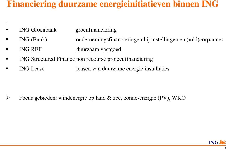 vastgoed ING Structured Finance non recourse project financiering ING Lease leasen van