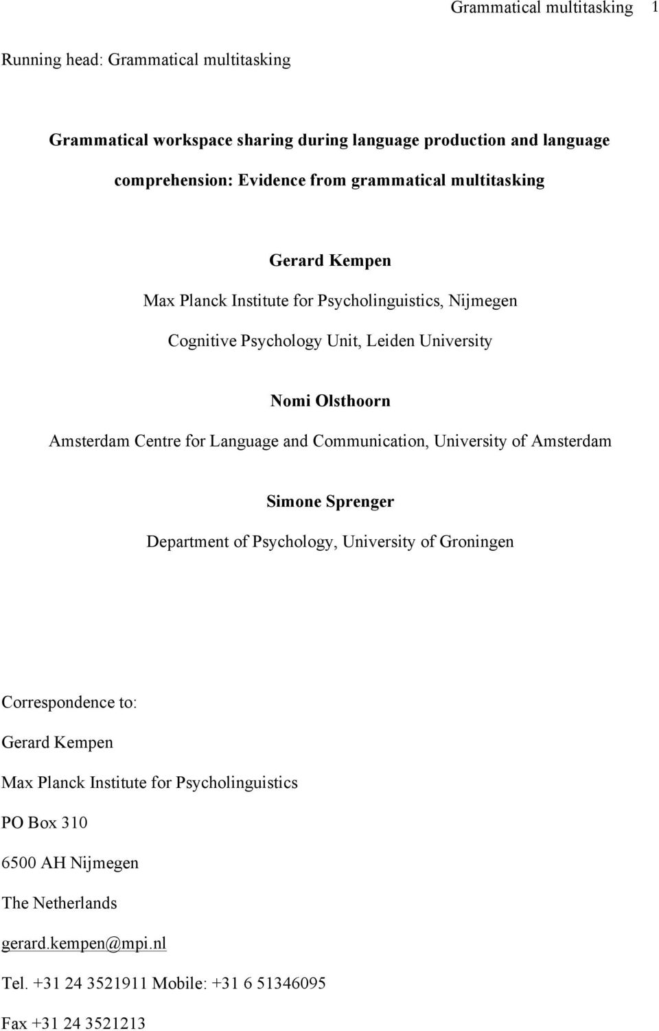 Centre for Language and Communication, University of Amsterdam Simone Sprenger Department of Psychology, University of Groningen Correspondence to: Gerard Kempen