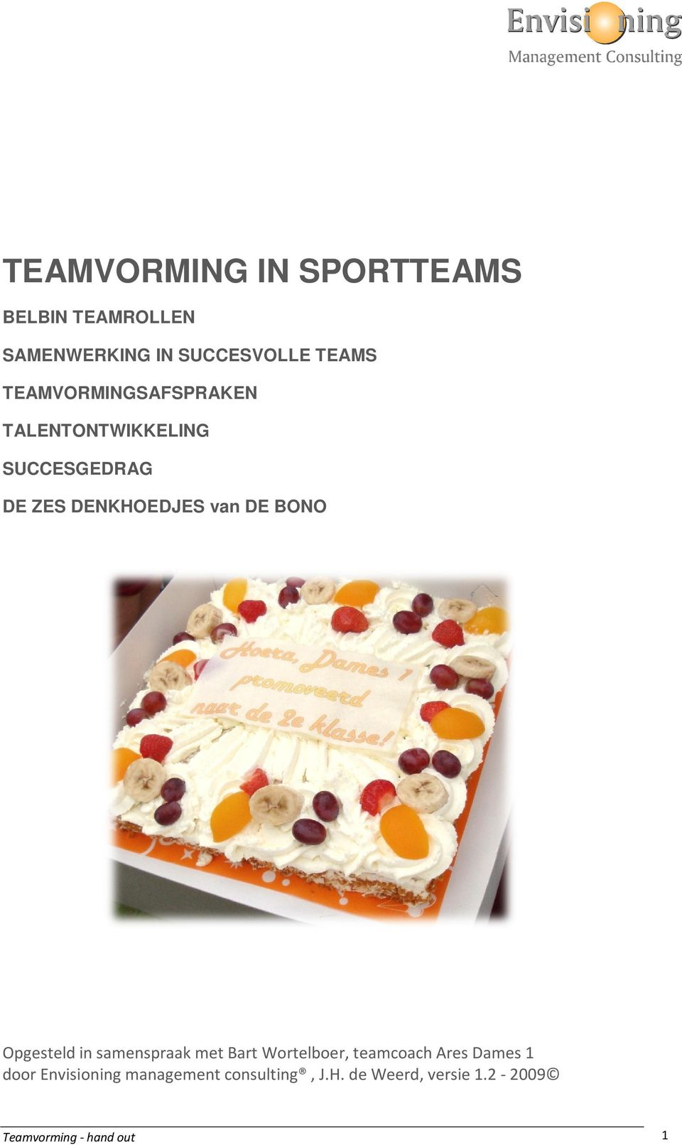 BONO Opgesteld in samenspraak met Bart Wortelboer, teamcoach Ares Dames 1 door