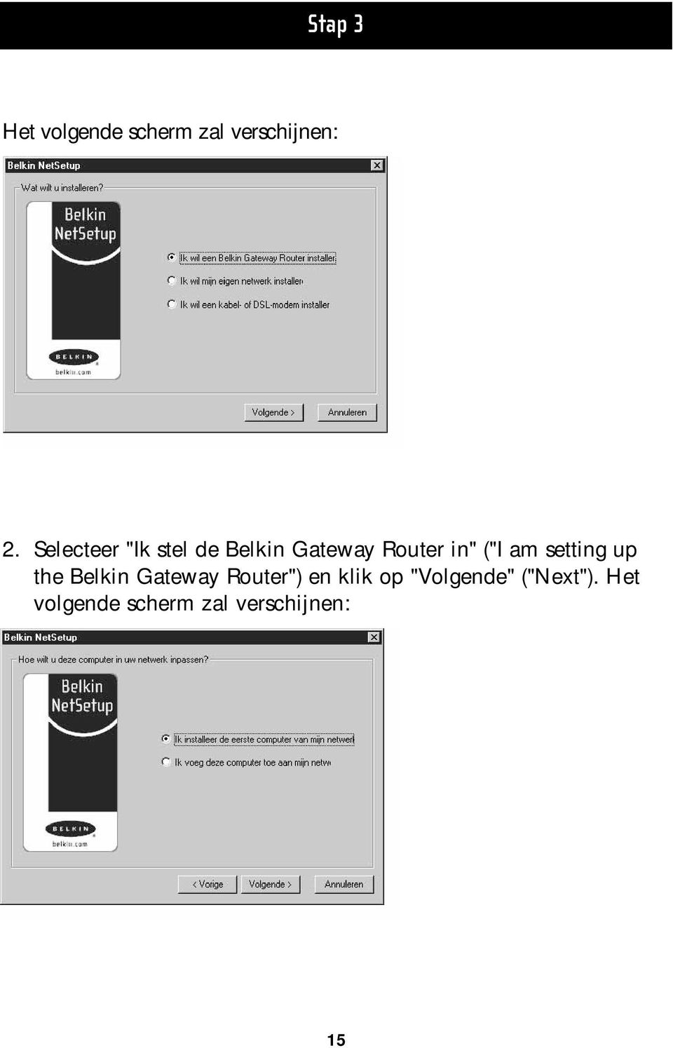"am setting up the Belkin Gateway Router"") en klik op"