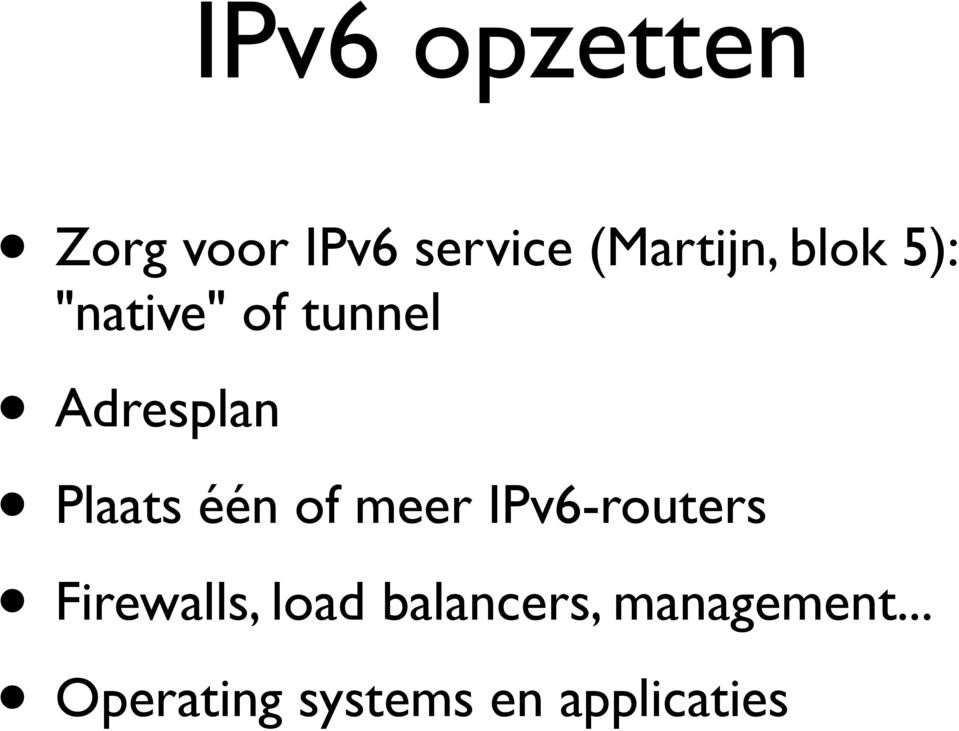 één of meer IPv6-routers Firewalls, load