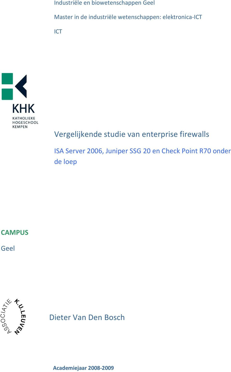 enterprise firewalls ISA Server 2006, Juniper SSG 20 en Check