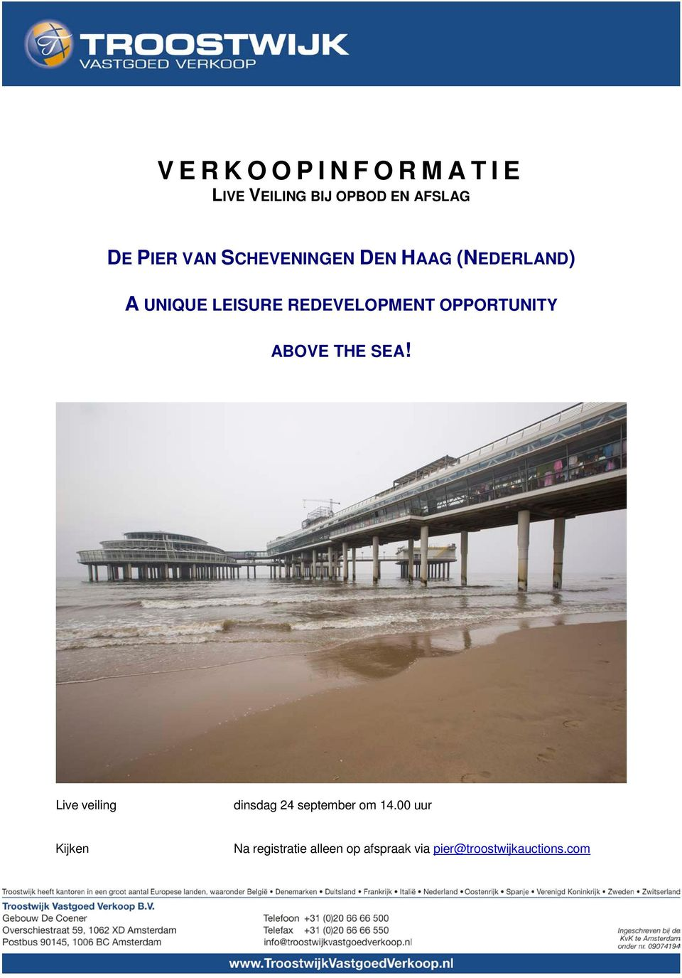 OPPORTUNITY ABOVE THE SEA! Live veiling dinsdag 24 september om 14.