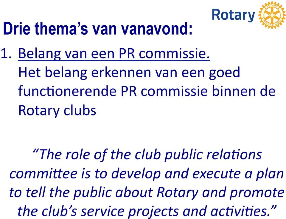 clubs The role of the club public rela1ons commi5ee is to develop and
