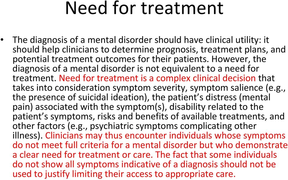 Need for treatment is a complex clinical decision that takes into consideration symptom severity, symptom salience (e.g.