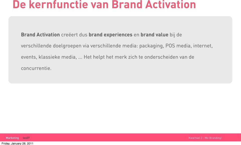 verschillende media: packaging, POS media, internet, events,