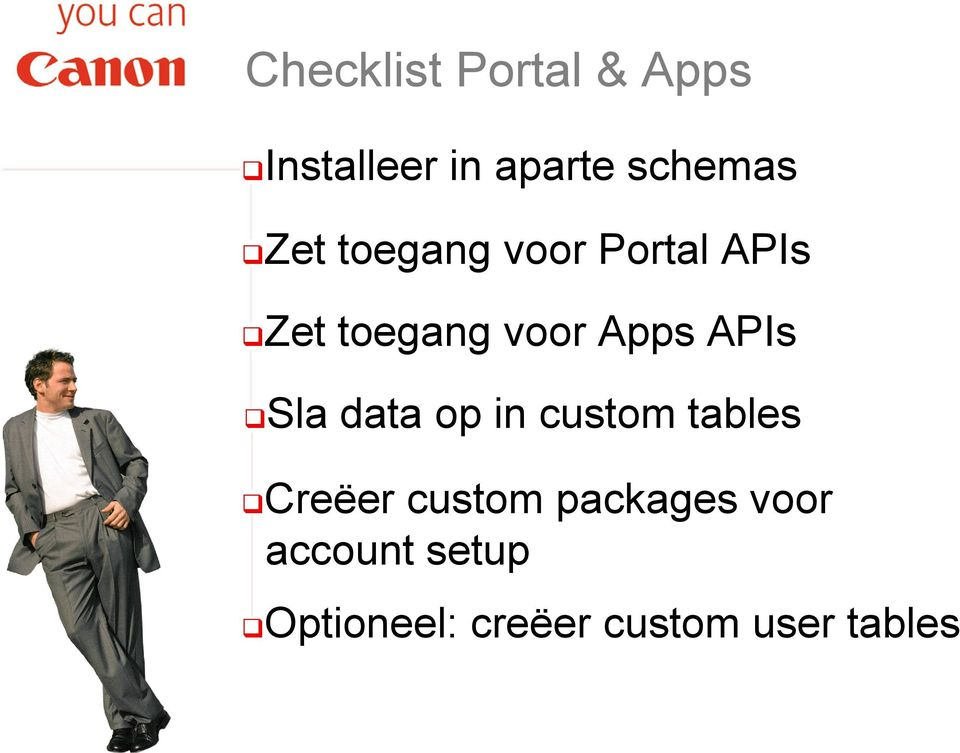APIs Sla data op in custom tables Creëer custom