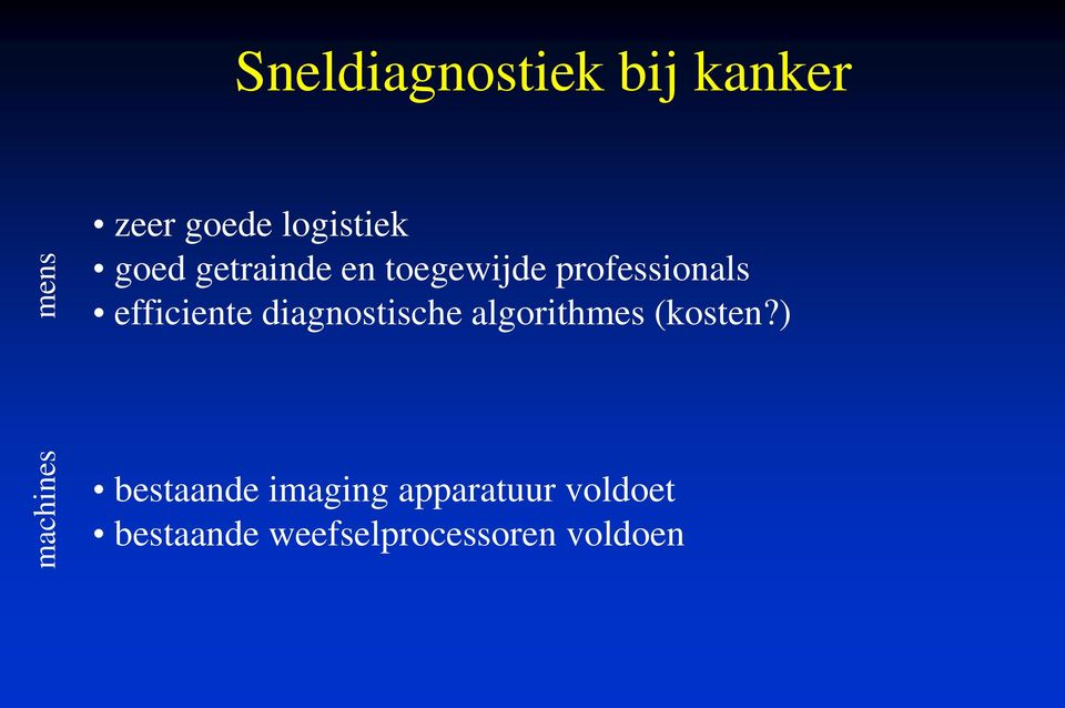 efficiente diagnostische algorithmes (kosten?