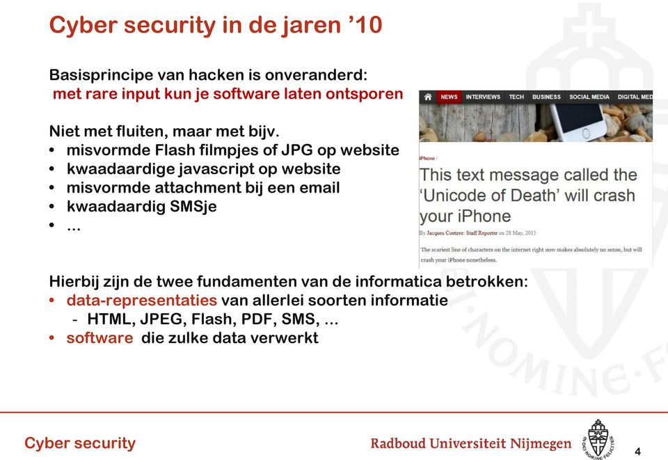 misvormde Flash filmpjes of JPG op website kwaadaardige javascript op website misvormde attachment bij een email