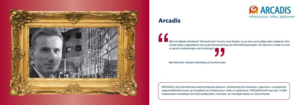 Bert Mensink, Adviseur Marketing & Communicatie ARCADIS is een internationale onderneming die adviezen, architectonische ontwerpen, ingenieurs- en