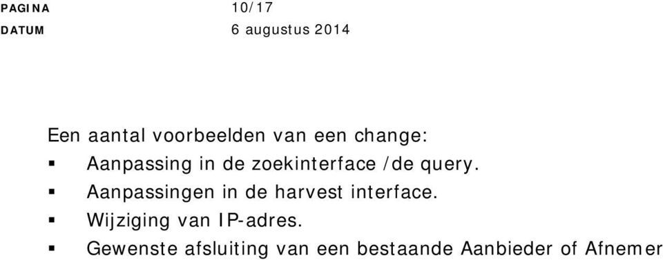 Aanpassingen in de harvest interface.
