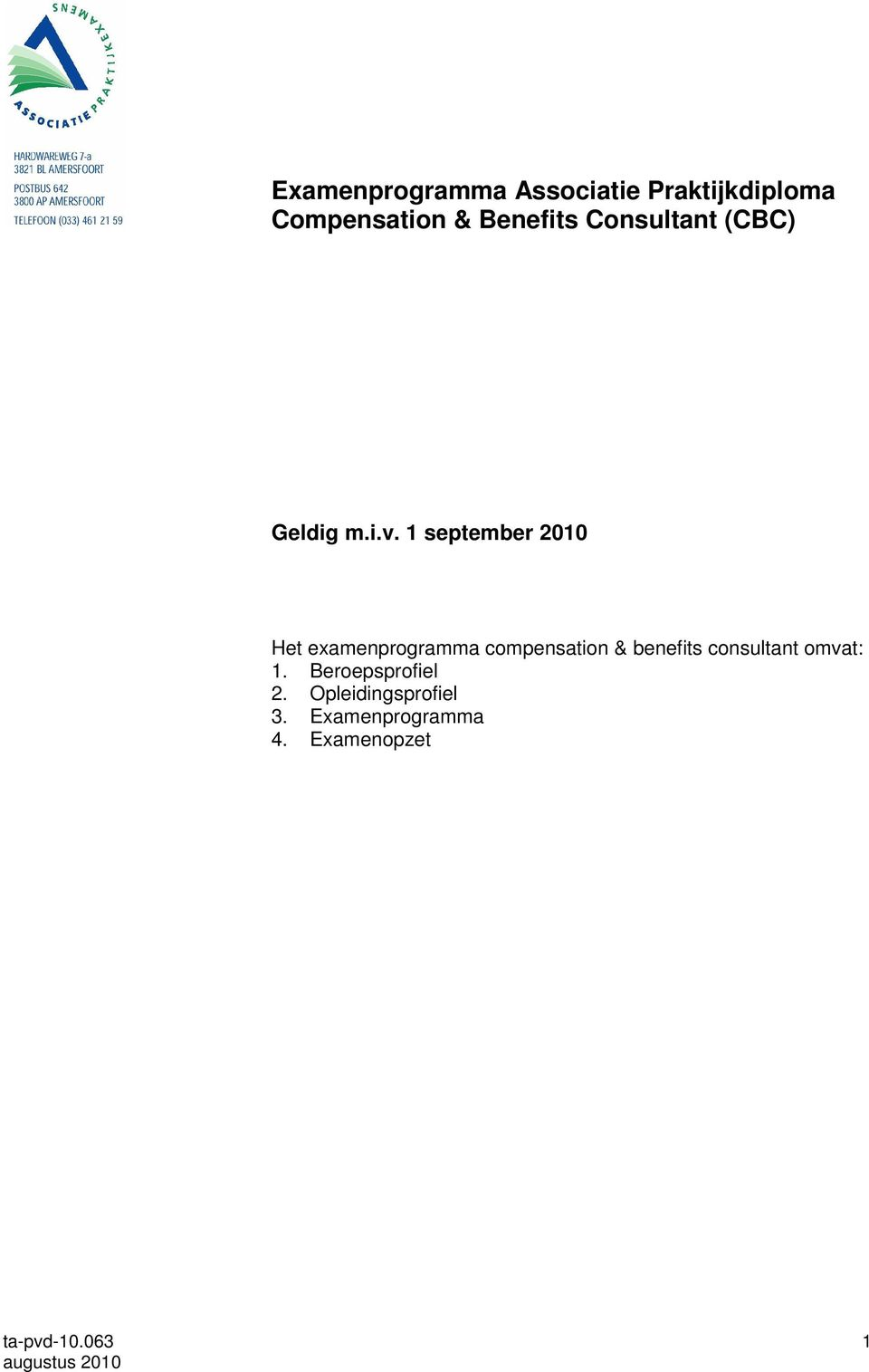 1 september 2010 Het examenprogramma compensation & benefits