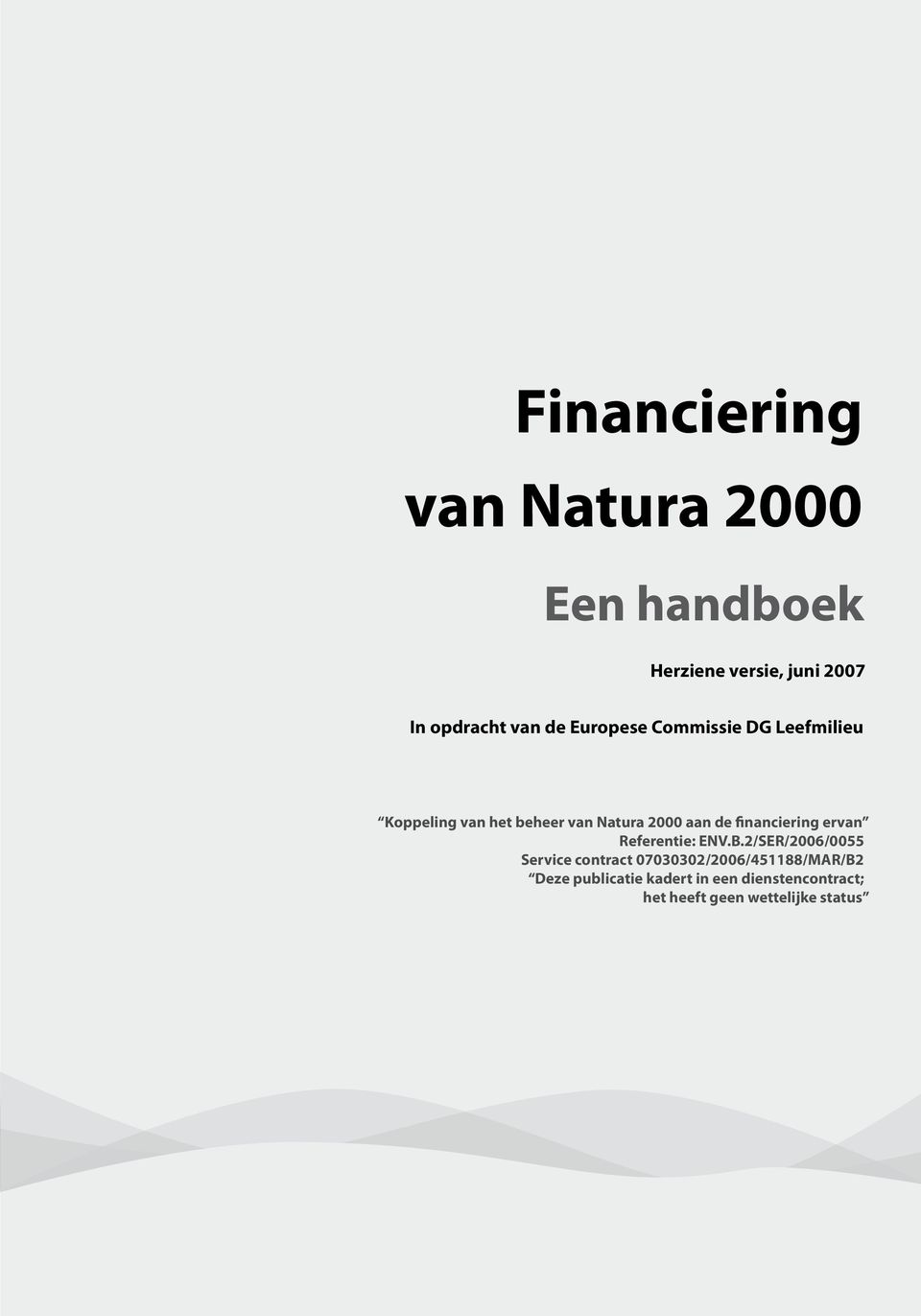 financiering ervan Referentie: ENV.B.