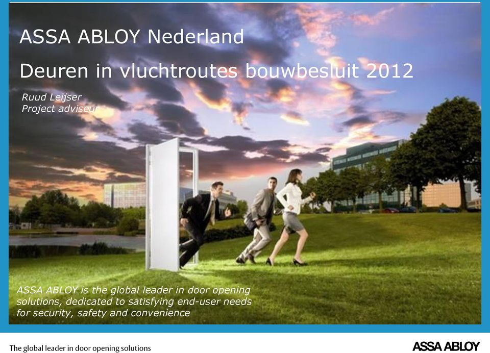ASSA ABLOY is the global leader in door opening solutions,