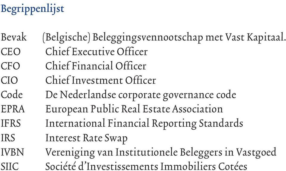Chief Executive Officer Chief Financial Officer Chief Investment Officer De Nederlandse corporate