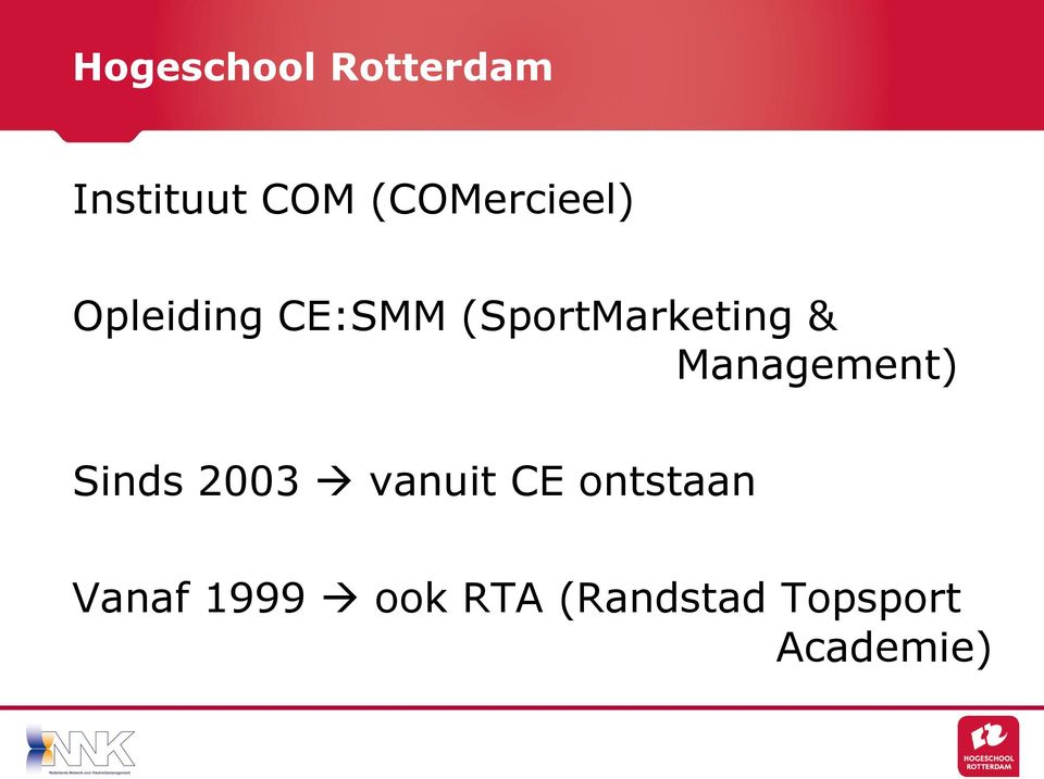 (SportMarketing & Management) Sinds 2003