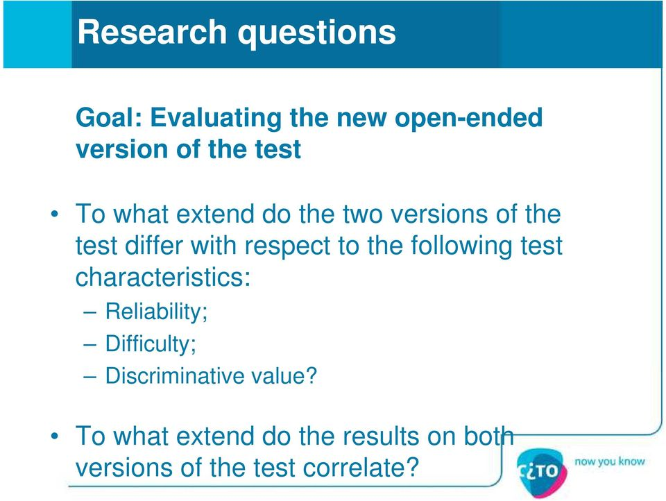following test characteristics: Reliability; Difficulty; Discriminative