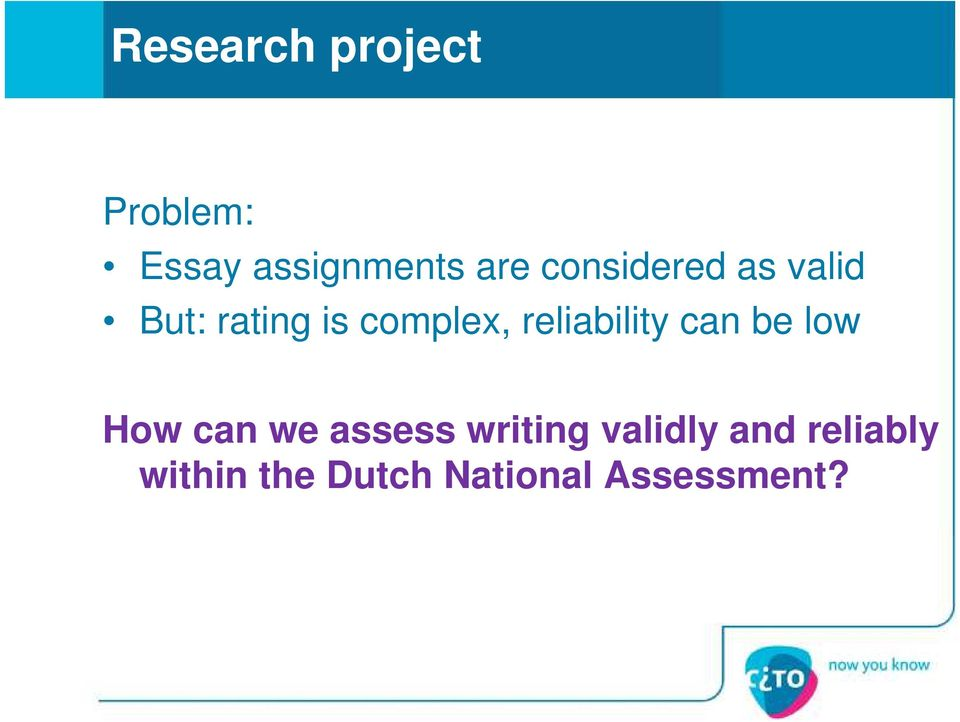 reliability can be low How can we assess writing