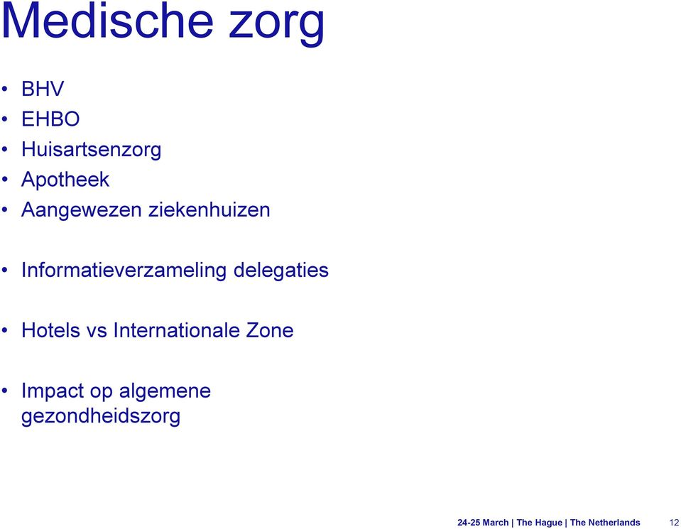 delegaties Hotels vs Internationale Zone Impact op