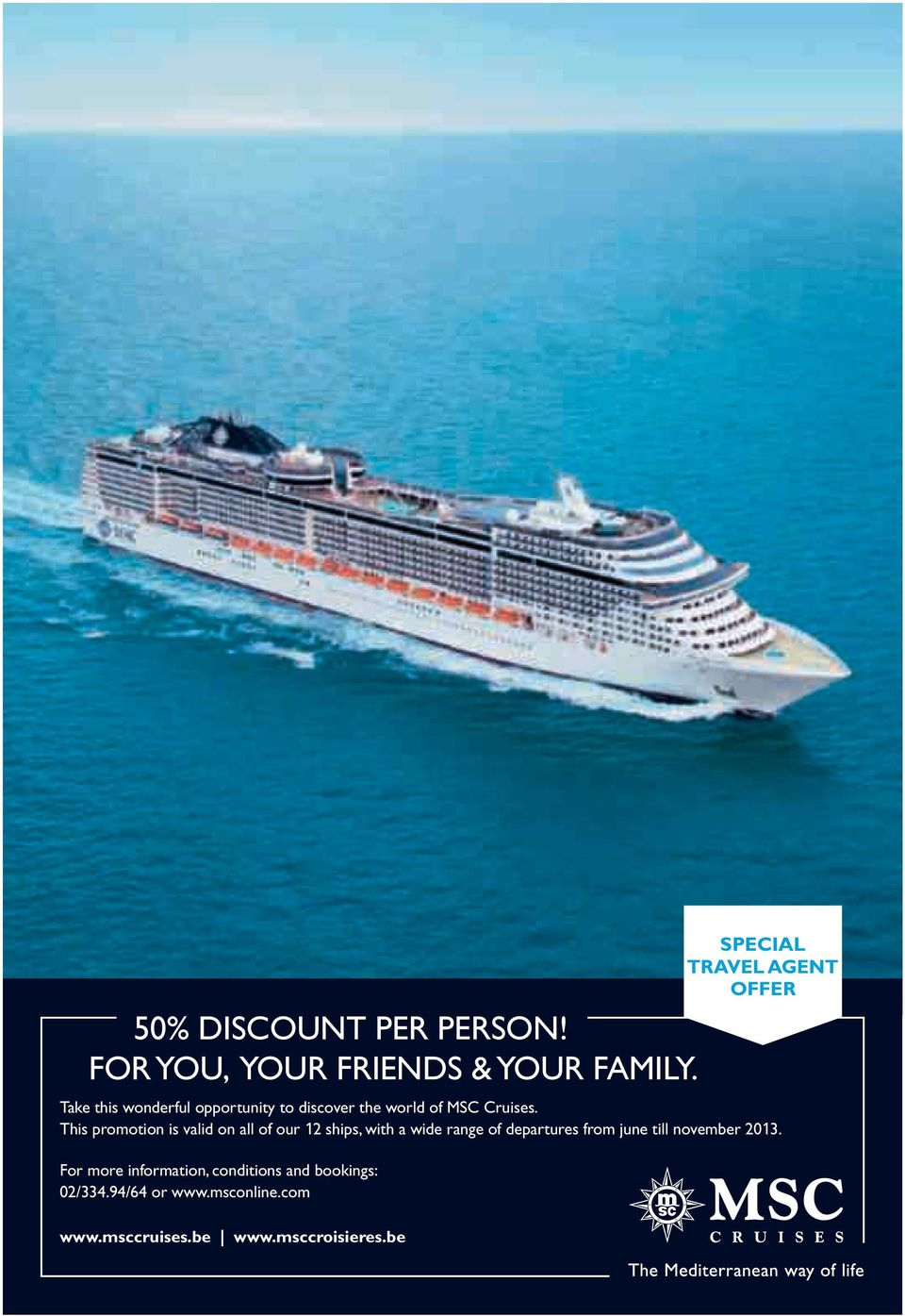 This promotion is valid on all of our 12 ships, with a wide range of departures from june till