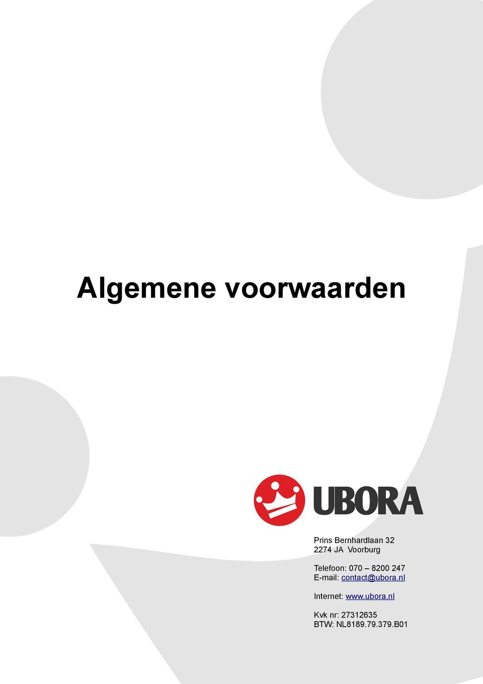 E-mail: contact@ubora.nl Internet: www.