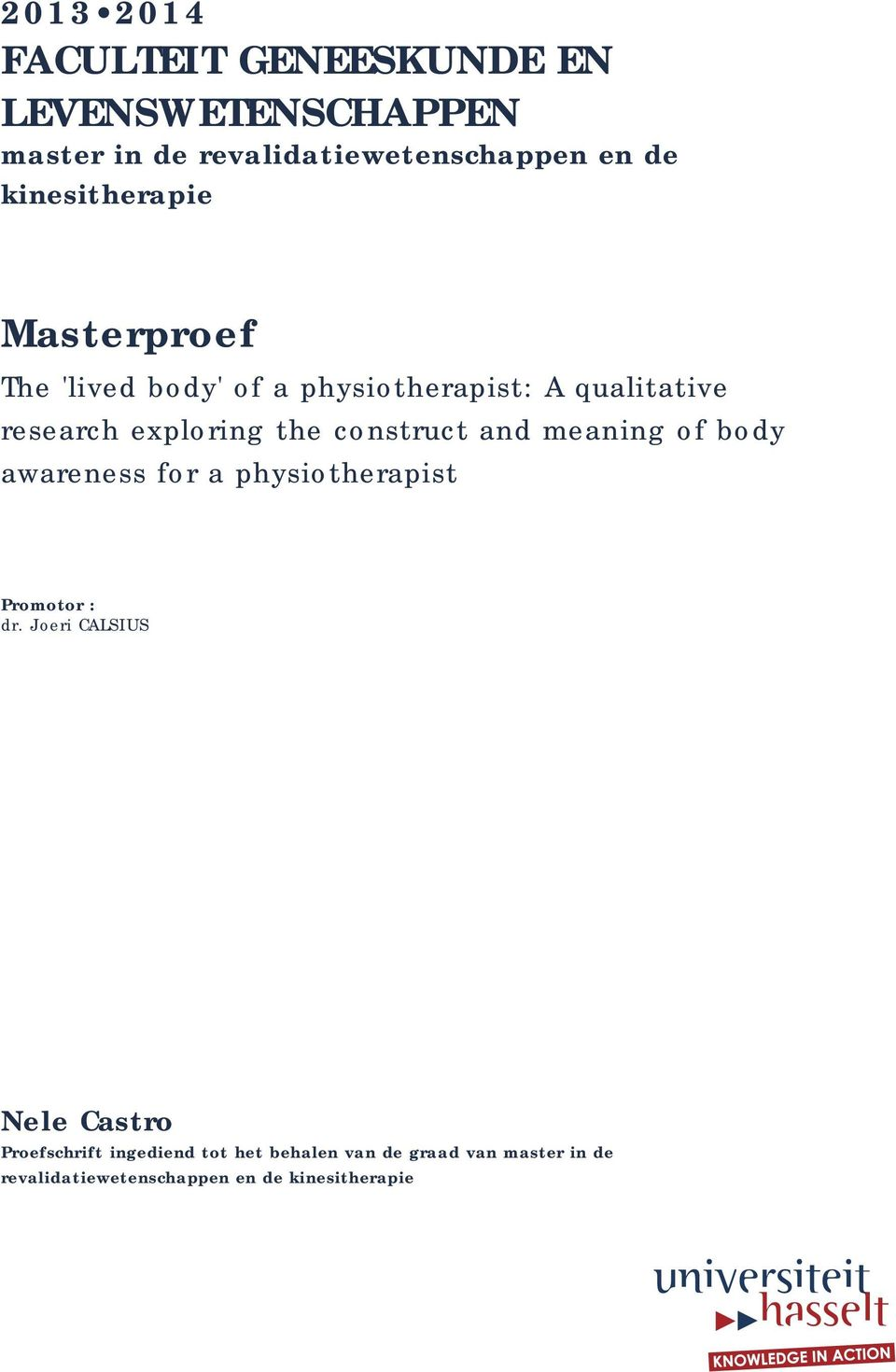 construct and meaning of body awareness for a physiotherapist Promotor : dr.