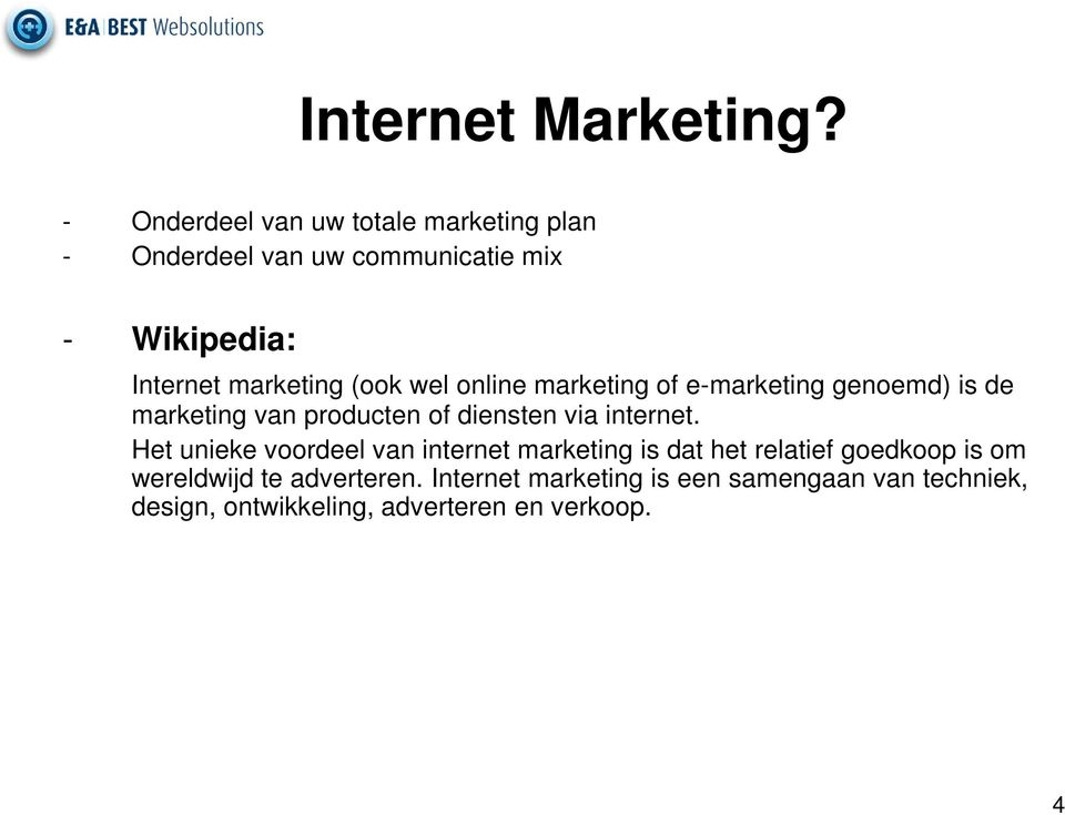 (ook wel online marketing of e-marketing genoemd) is de marketing van producten of diensten via internet.