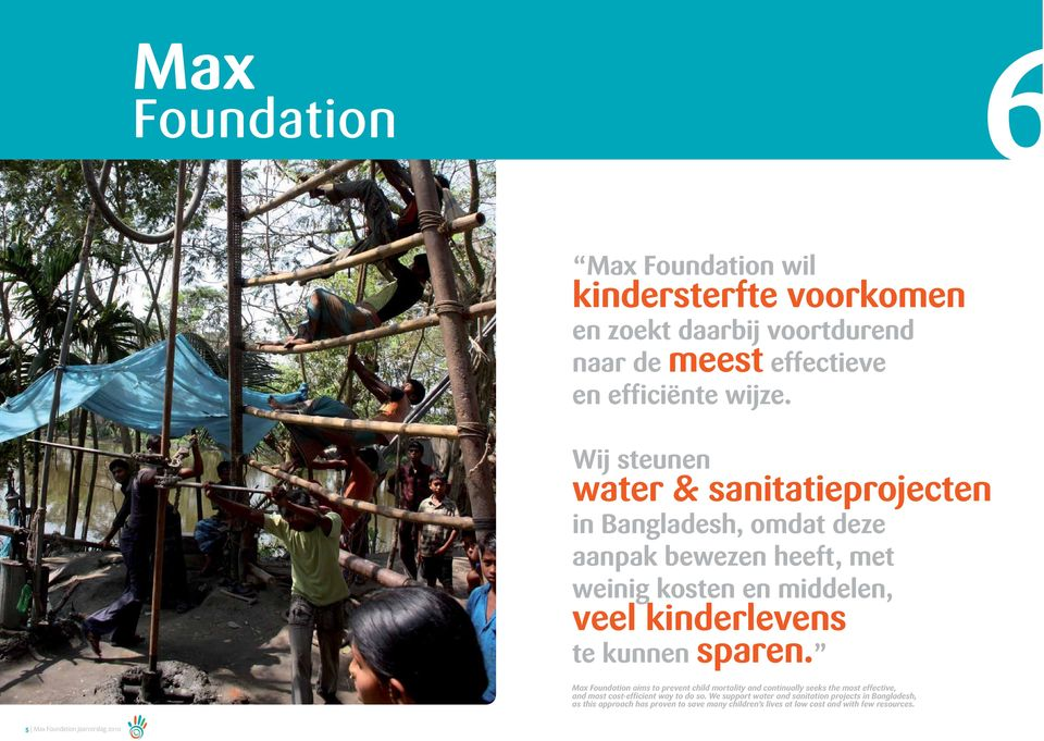 sparen. Max Foundation aims to prevent child mortality and continually seeks the most effective, and most cost-efficient way to do so.