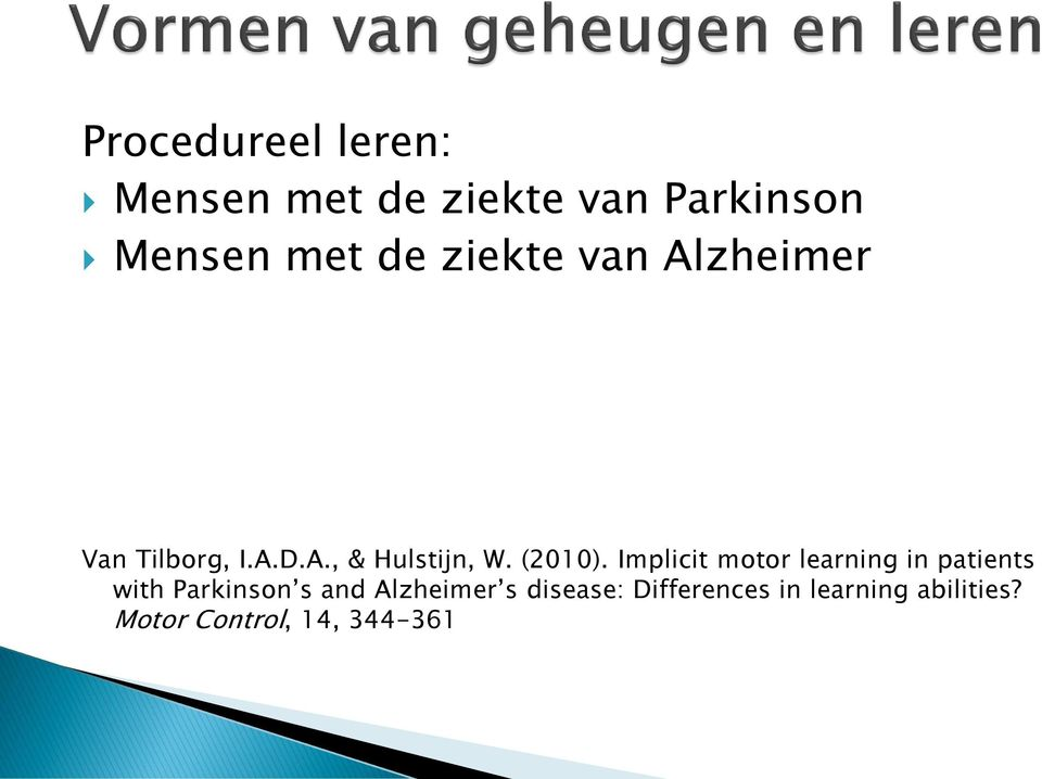 Implicit motor learning in patients with Parkinson s and Alzheimer s