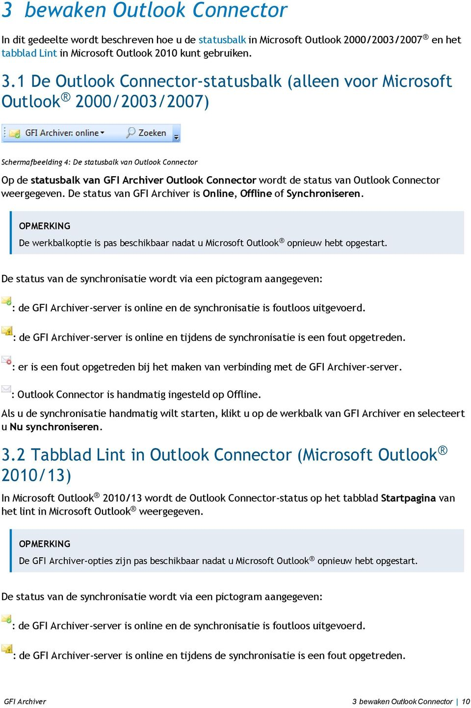 status van Outlook Connector weergegeven. De status van GFI Archiver is Online, Offline of Synchroniseren.