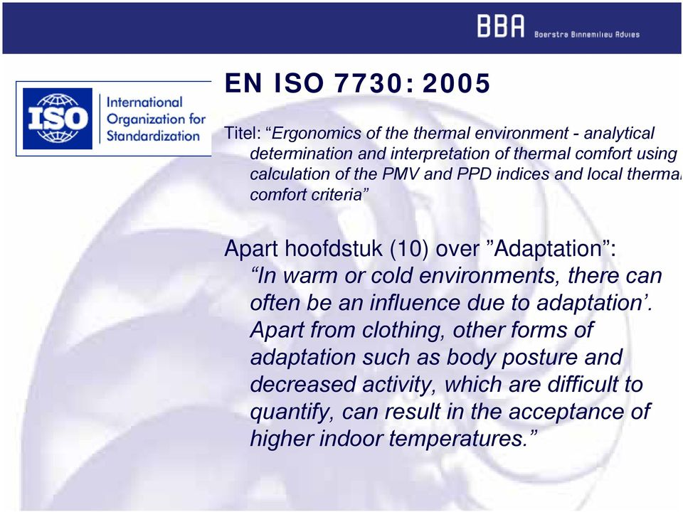 or cold environments, there can often be an influence due to adaptation.