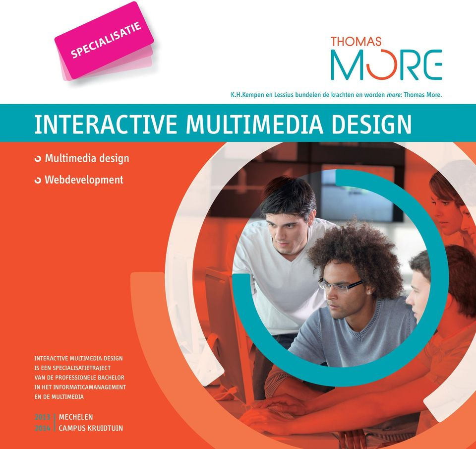INTERACTIVE MULTIMEDIA DESIGN Multimedia design Webdevelopment INTERACTIVE