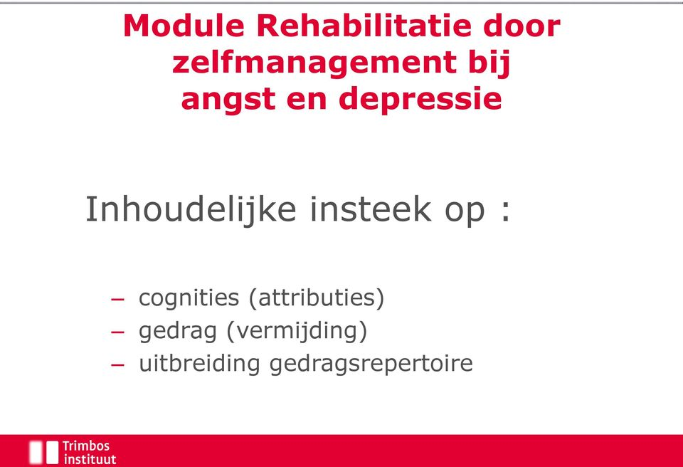 insteek op : cognities (attributies)