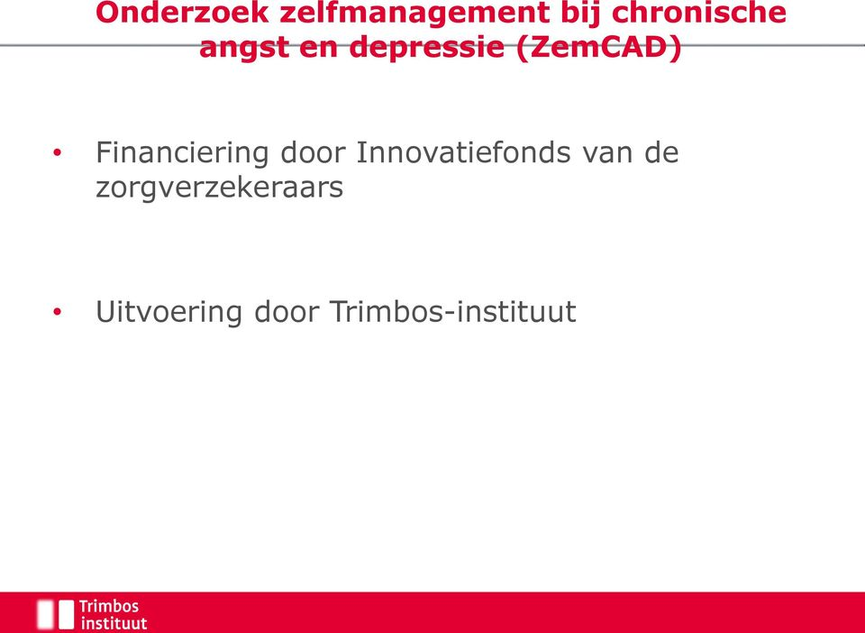 Financiering door Innovatiefonds van de