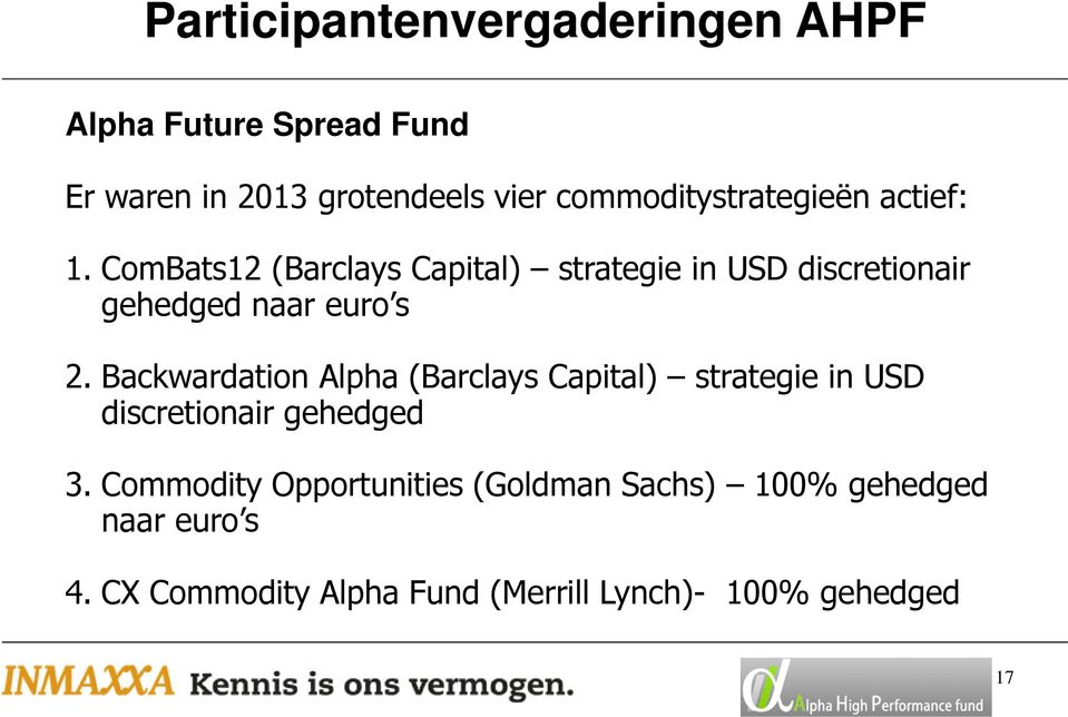 Backwardation Alpha (Barclays Capital) strategie in USD discretionair gehedged 3.