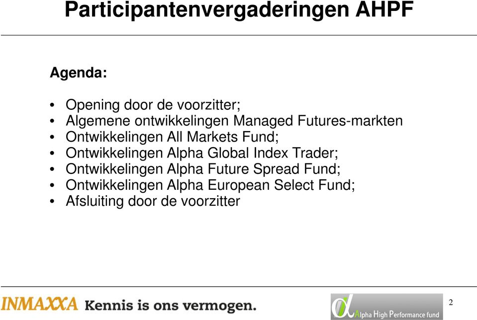 Alpha Global Index Trader; Ontwikkelingen Alpha Future Spread Fund;