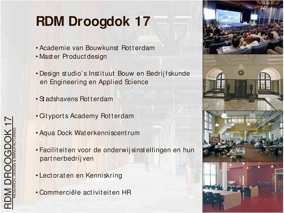 RESEARCH, DESIGN & MANUFACTURING Cityports Academy Rotterdam Aqua Dock Waterkenniscentrum