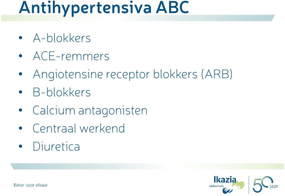 blokkers (ARB) B-blokkers Calcium