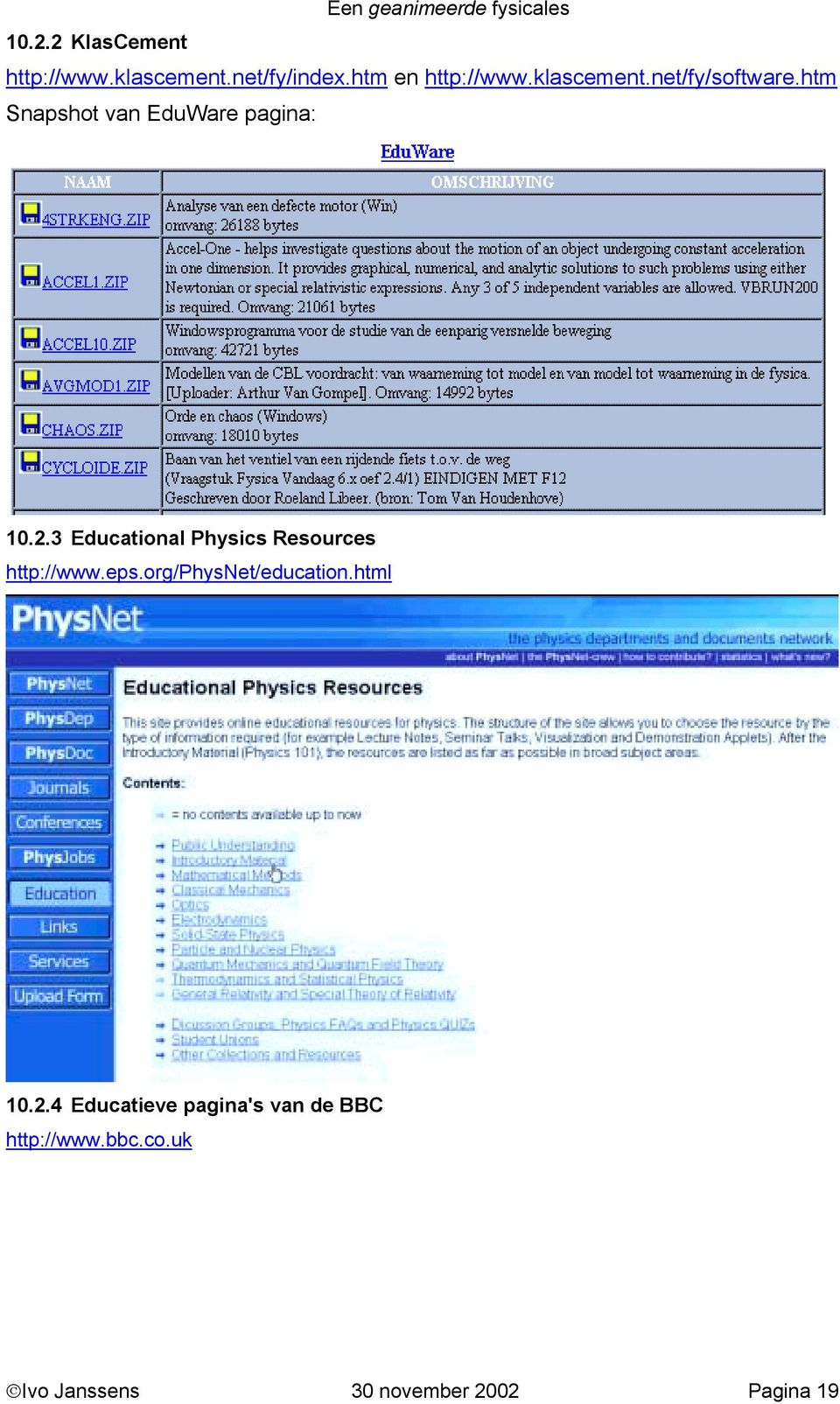 3 Educational Physics Resources http://www.eps.org/physnet/education.html 10.