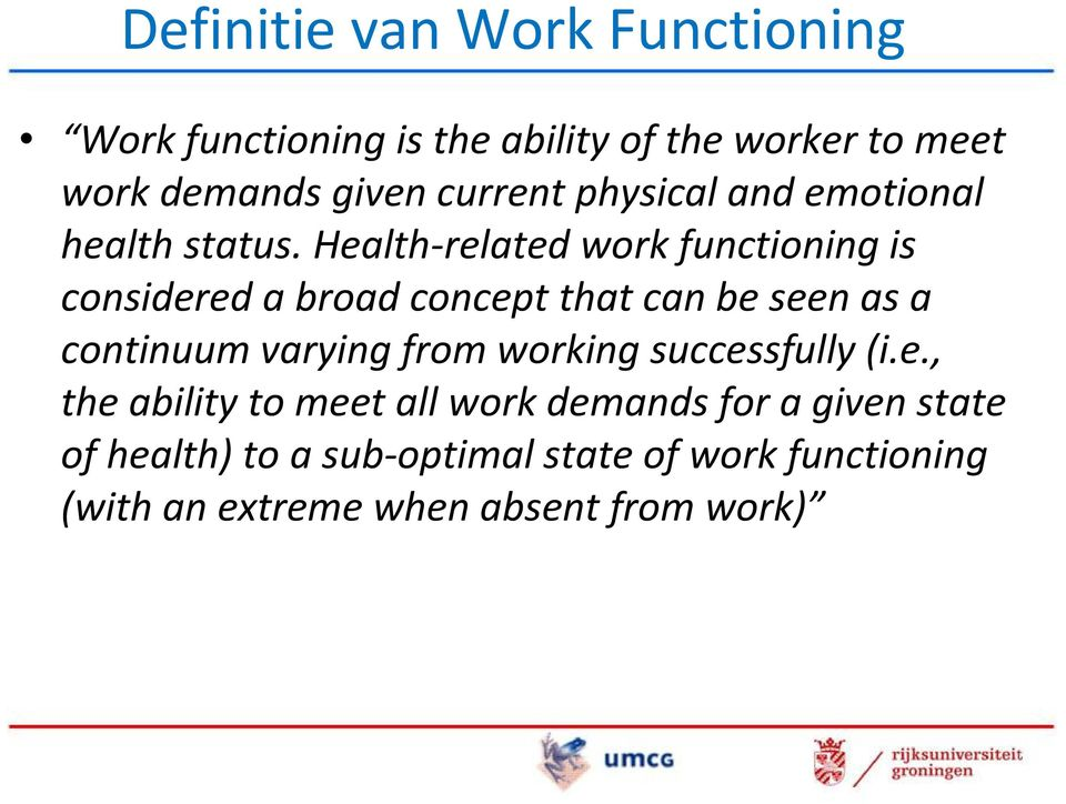 Health-related work functioning is considered a broad concept that can be seen as a continuum varying from