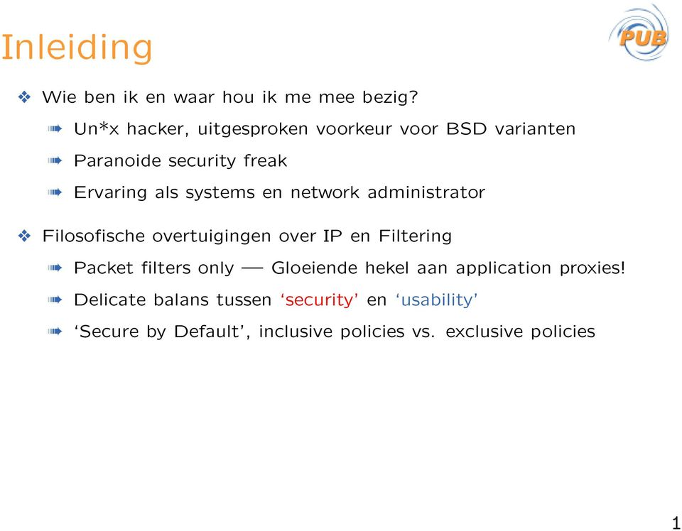 systems en network administrator Filosofische overtuigingen over IP en Filtering Packet filters
