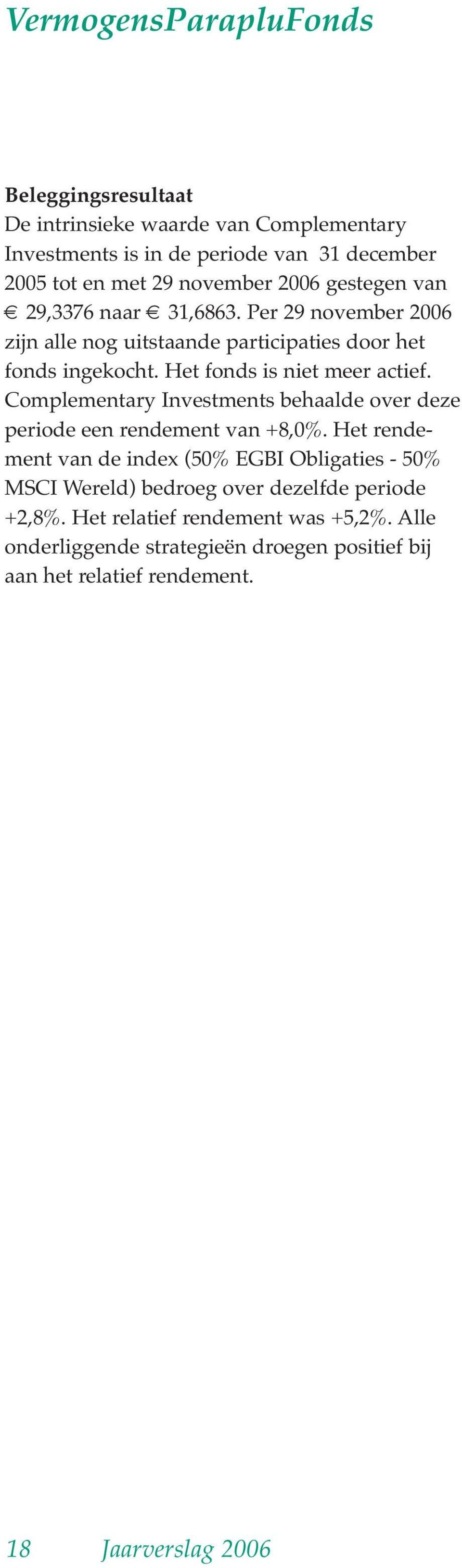 Complementary Investments behaalde over deze periode een rendement van +8,0%.