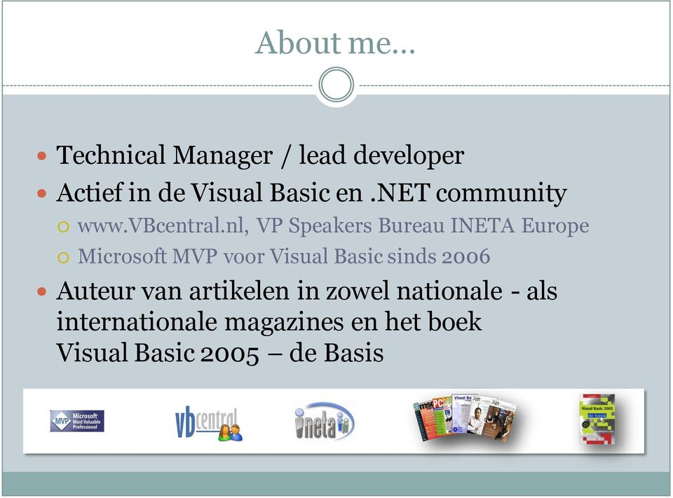 nl, VP Speakers Bureau INETA Europe Microsoft MVP voor Visual Basic
