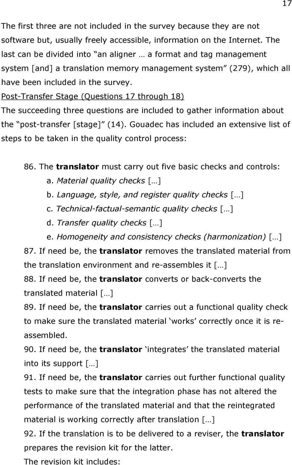 Post-Transfer Stage (Questions 17 through 18) The succeeding three questions are included to gather information about the post-transfer [stage] (14).