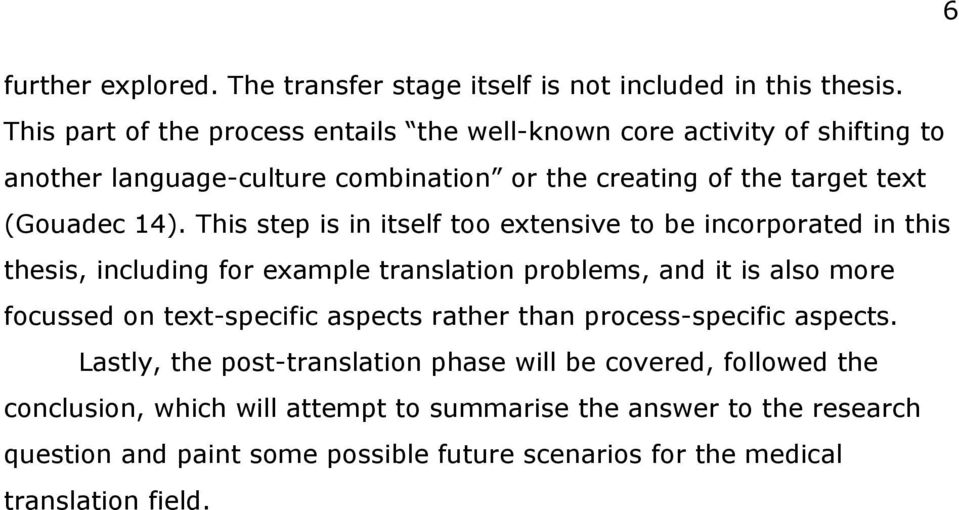 This step is in itself too etensive to be incorporated in this thesis, including for eample translation problems, and it is also more focussed on tet-specific