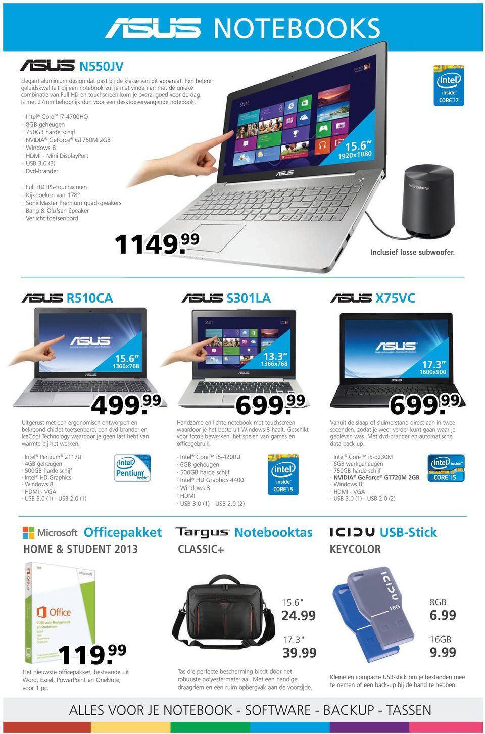 Is met 27mm behoorlijk dun voor een desktopvervangende notebook. Intel Core i7-4700hq 750GB harde schijf NVIDIA GeForce GT750M 2GB HDMI - Mini DisplayPort USB 3.