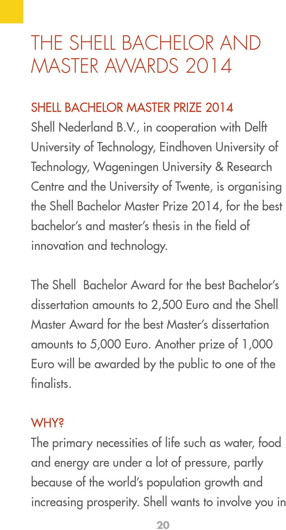 Prize 2014, for the best bachelor s and master s thesis in the field of innovation and technology.