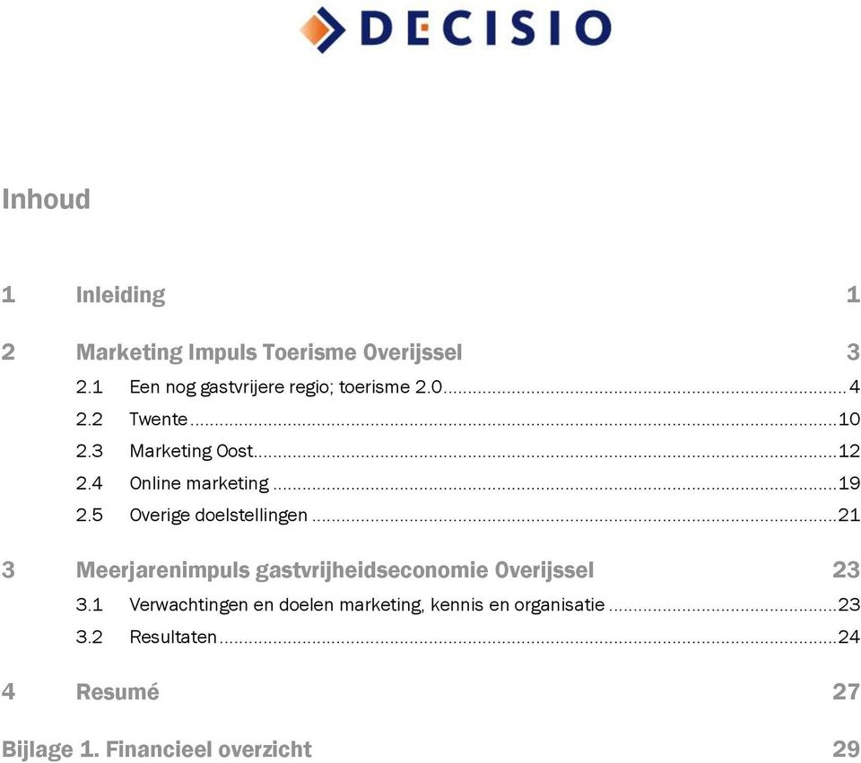 4 Online marketing... 19 2.5 Overige doelstellingen.
