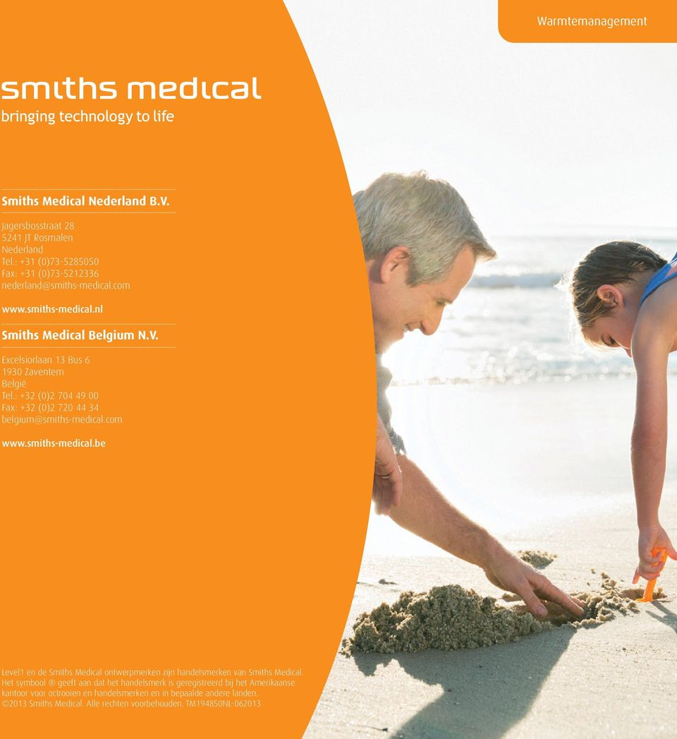 : +32 (0)2 704 49 00 Fax: +32 (0)2 720 44 34 belgium@smiths-medical.com www.smiths-medical.be Level1 en de Smiths Medical ontwerpmerken zijn handelsmerken van Smiths Medical.