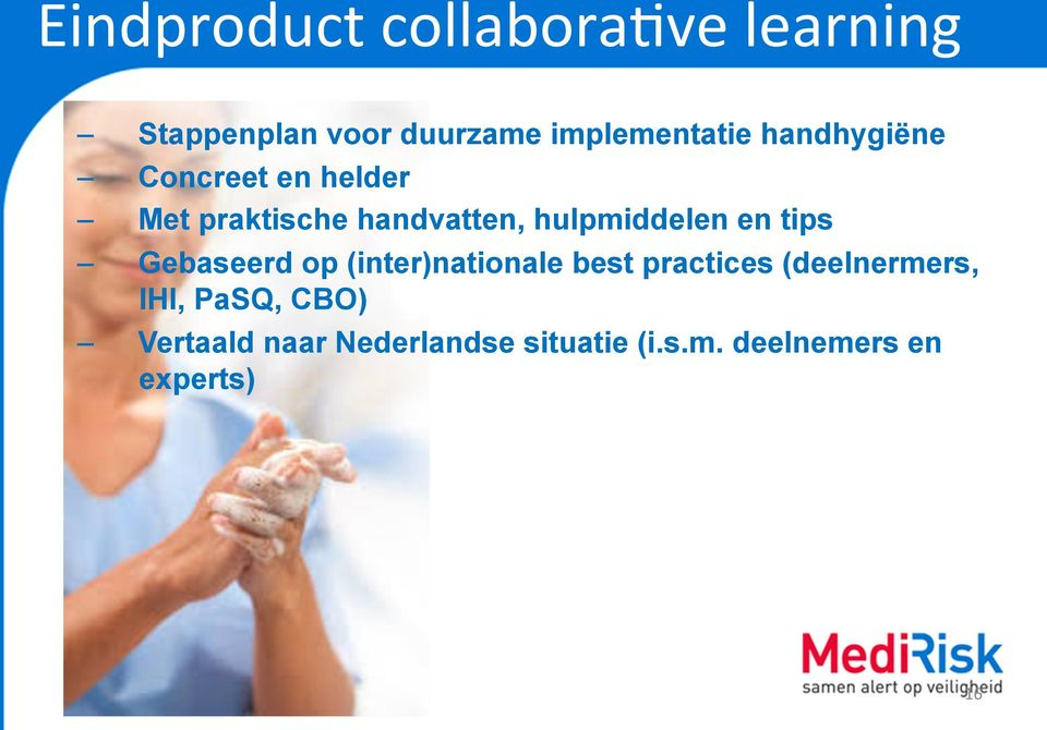 tips Gebaseerd op (inter)nationale best practices (deelnermers, IHI,